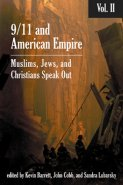 9/11 and American Empire: Muslims, Jews and Christians Speak Out