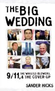 The Big Wedding: 9/11, The Whistle-Blowers, and the Cover-Up
