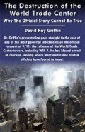 The Destruction of the World Trade Center: Why The Official Story Cannot Be True DVD