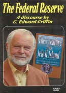 The Federal Reserve: A Discourse by G. Edward Griffin DVD
