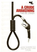 A Crude Awakening: The Oil Crash DVD