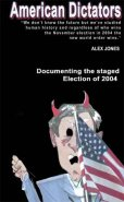American Dictators: Documenting the Staged Election of 2004 DVD