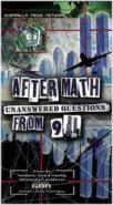 Aftermath - Unanswered Questions from 9/11